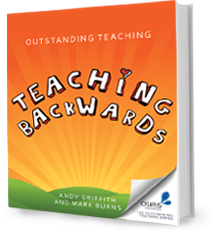 http://www.malit.org.uk/outstanding-teaching-teaching-backwards/